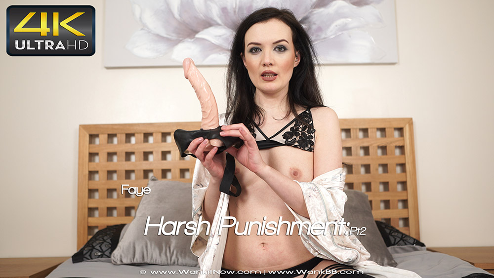 Wank it now - Harsh Punishment:Pt2 - Faye - 4K UltraHD 2160p